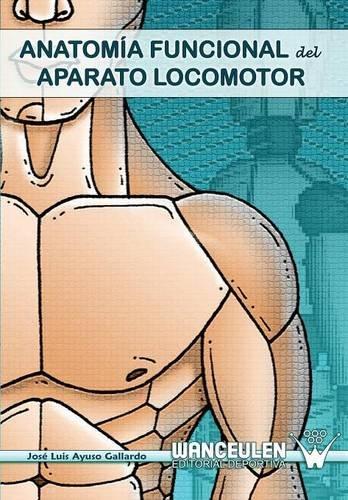 9788498231946: Anatom?a Funcional del Aparato Locomotor (Spanish Edition)