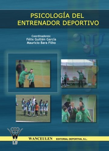 Psicologia Del Entrenador Deportivo (Spanish Edition): Fà lix Guillà n GarcÃa