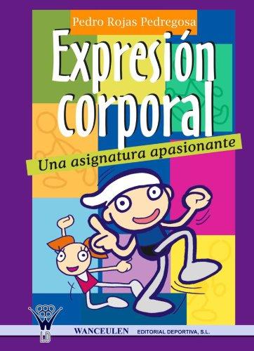 9788498232288: Expresión Corporal, Una Asignatura Apasionante (Spanish Edition)