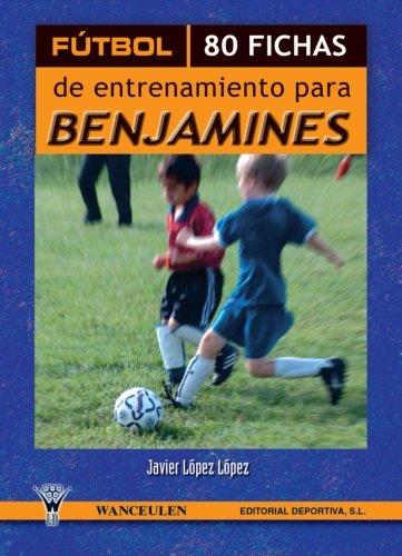 9788498232530: Fútbol, 80 fichas de entrenamiento para benjamines