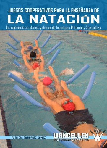 9788498235319: Juegos Cooperativos Para La Enseñanza De La Natacion