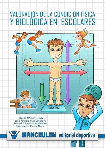 9788498235791: Valoración de la Condición Física y Biológica en Escolares (Spanish Edition)
