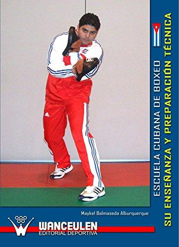 Escuela Cubana De Boxeo. Su Enseñanza Y Preparacion Tecnica - Maykel Balmaseda Alburquerque