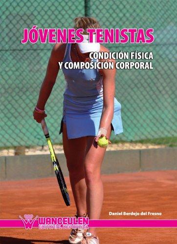 9788498237009: Jóvenes Tenistas: Condición Física Y Composición Corporal