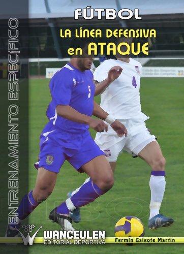 9788498237726: Futbol: la Línea Defensiva en Ataque (Spanish Edition)