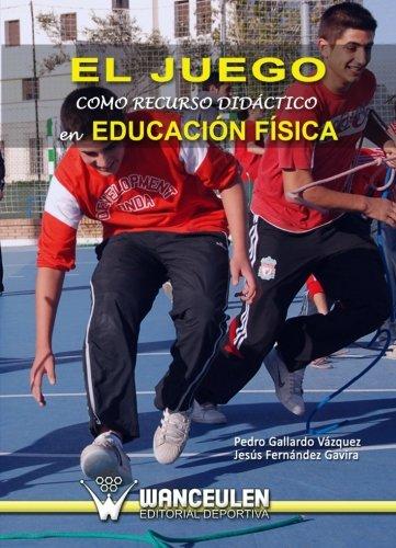 9788498237832: El Juego Como Recurso Didáctico En Educación Física