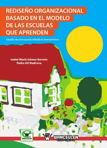 9788498238228: Rediseño Organizacional Basado En El Modelo De Las Escuelas Que Aprenden (Spanish Edition)