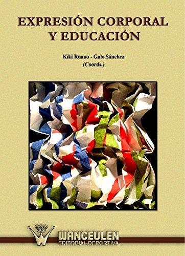 9788498238525: Expresión Corporal y Educación (Spanish Edition)