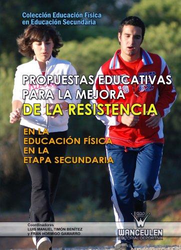 9788498239058: Propuestas Educativas Para La Mejora De La Resistencia En La Educación Física En La Etapa Secundaria (Spanish Edition)