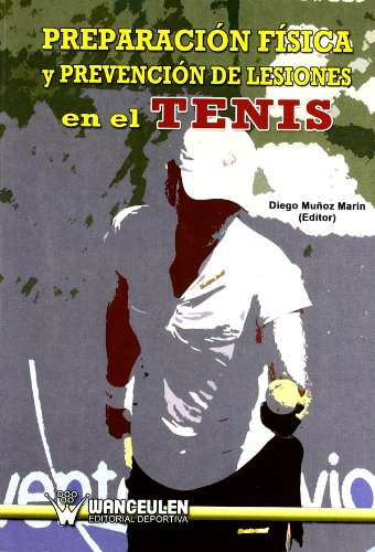9788498239959: Preparación Física Y Prevención De Lesiones En El Tenis