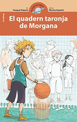 9788498245769: El quadern taronja de Morgana: 7 (El club de la ciència)