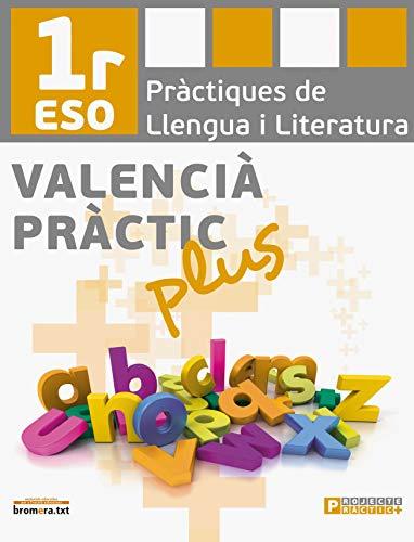 9788498249552: Valencià pràctic plus 1: Pràctiques de llengua i literatura. 1 ESO (Bromera.txt) - 9788498249552