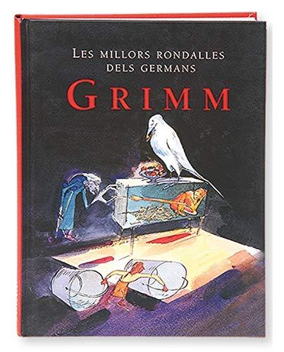 LES MILLORS RONDALLES DELS GERMANS GRIMM: GRIMM, WILHELM;GRIMM, JACOB