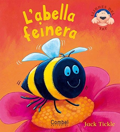 9788498250350: L'abella feinera (Llibres del tat)