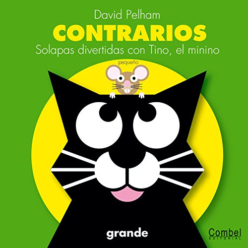 Contrarios: Solapas divertidas con Tino, el minino (Spanish Edition) (9788498250459) by Pelham, David