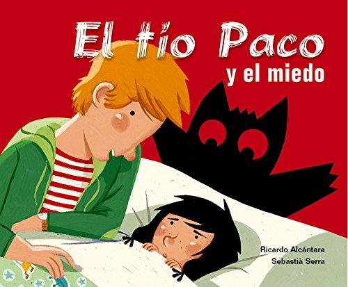 9788498251678: El tío Paco y el miedo