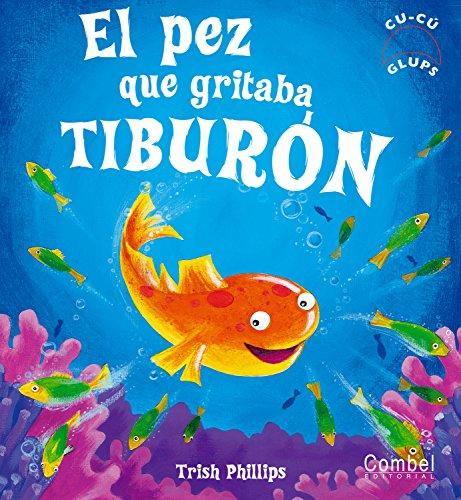 9788498251999: El Pez Que Gritaba Tiburon (Cu-Cu Glups)