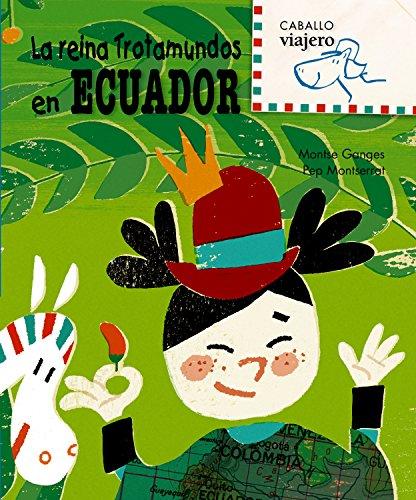 9788498252514: La reina Trotamundos en Ecuador (Caballo viajero) (Spanish Edition)