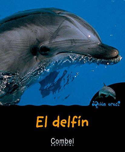 9788498253276: DELFIN EL Quien eres? TD Combel