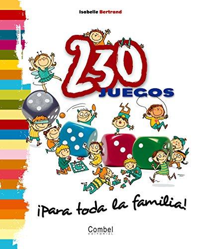 230 juegos para toda la familia! (Spanish Edition): Isabelle Bertrand