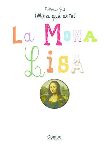 9788498253740: La Mona Lisa (¡Mira qué arte!)