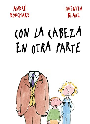 Con la cabeza en otra parte (Spanish: Andre Bouchard, Quentin