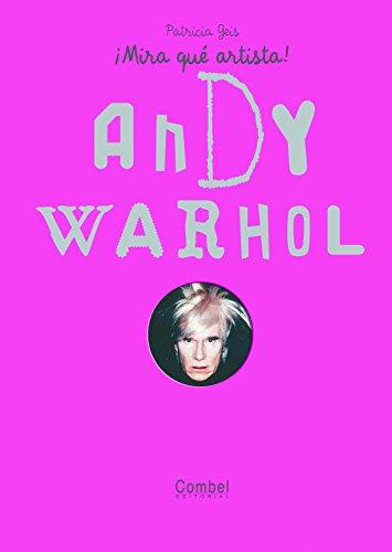 9788498254853: Andy Warhol (¡Mira qué artista!) (Spanish Edition)