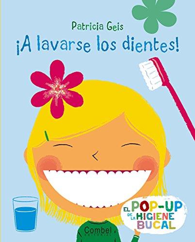 9788498255713: ¡ A lavarse los dientes!: El pop-up de la higiene bucal (Spanish Edition)