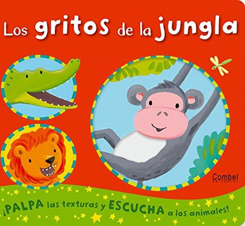 Los gritos de la jungla (Los sonidos de los animales) (Spanish Edition)