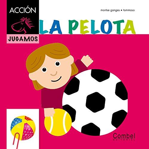 9788498257403: La pelota (Caballo alado ACCIÓN) (Spanish Edition)