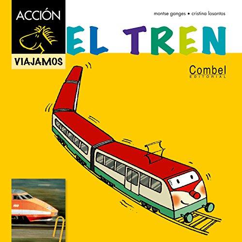 9788498257489: El tren (Caballo ACCIÓN. Viajamos)