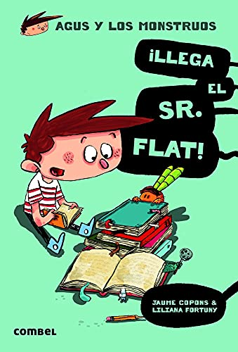 9788498259117: ¡Llega el Sr. Flat!: 1 (Agus y los monstruos)