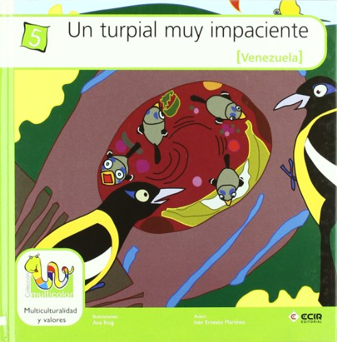 9788498263046: Un turpial muy impaciente/ A Very Impatient Troupial (Multicolor) (Spanish Edition)