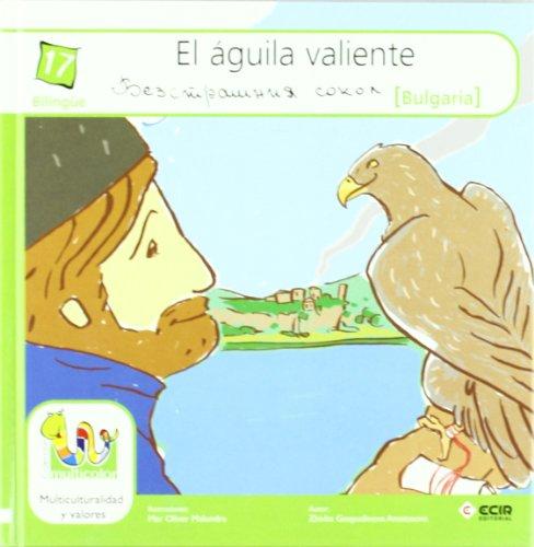 9788498263626: El aguila valiente/ The Brave Eagle (Multicolor) (Spanish and Bulgarian Edition)