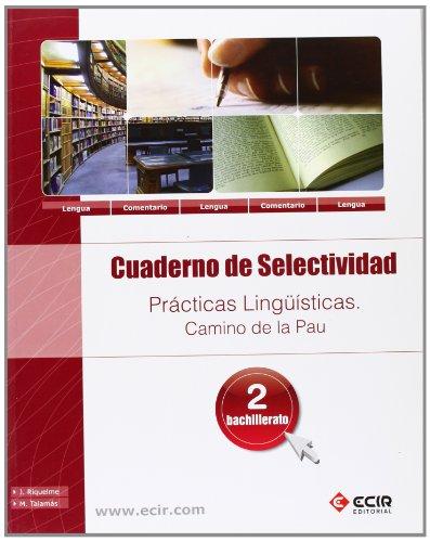 9788498265781: CUAD. SELECTIVIDAD. PRACTICAS LINGÜÍSTICAS. CAMINO DE LA PAU 2º BACHTO. - 9788498265781
