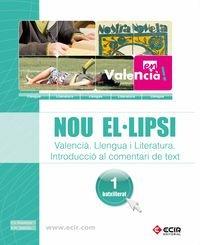 9788498266436: NOU EL.LIPSI - VALENCIÀ - LLENGUA I LITERATURA, INTRODUCCIÓ AL COMENTARI DE TEXT 1R BATXILLERAT - 9788498266436