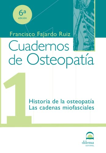 9788498270051: Cuadernos de Osteopatía 1: Historia de la osteopatía. Las cadenas miofasciales. (Spanish Edition)