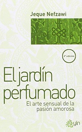 9788498270846: EL JARDIN PERFUMADO: EL ARTE SENSUAL DE LA PASION AMOROSA