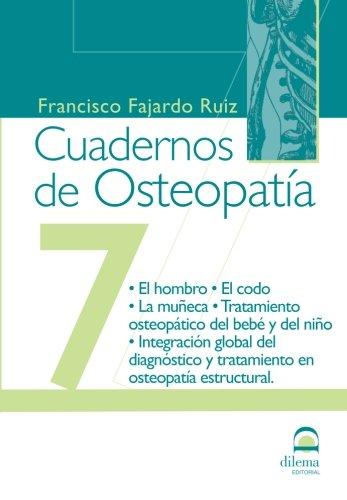 9788498270945: Cuadernos de Osteopatía 7: El hombro. El codo. La muñeca. Tratamiento osteopático del bebé y del niño. Integración global del diagnóstico y tratamiento en osteopatía estructural. (Spanish Edition)