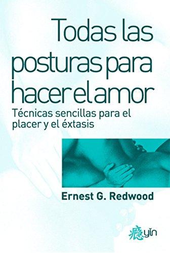 TODAS LAS POSTURAS PARA HACER EL AMOR: ERNEST G- REDWOOD