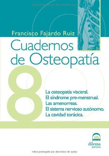 9788498271171: Cuadernos de Osteopatía 8: La osteopatía visceral. El síndrome pre-menstrual. Las amenorreas. El sistema nervioso autónomo. La cavidad torácica. (Spanish Edition)