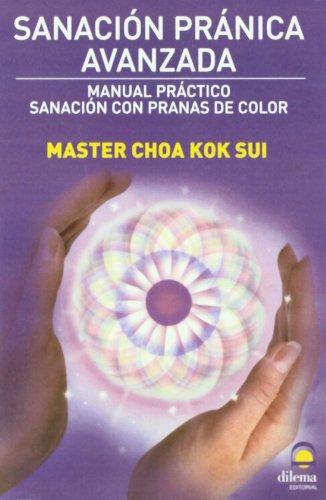 9788498271232: Sanación pránica avanzada : manual práctico : sanación con pranas de color
