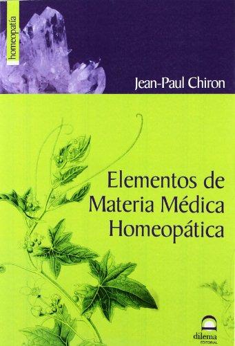 ELEMENTOS DE MATERIA MEDICA HOMEOPATICA: JEAN-PAUL CHIRON