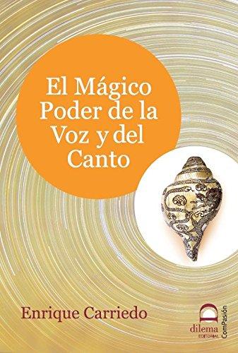 9788498272123: El mágico poder de la voz y del canto