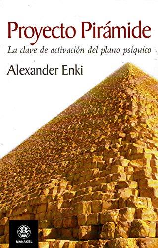 9788498272147: Proyecto piramide - la clave de activacion del plano psiquico