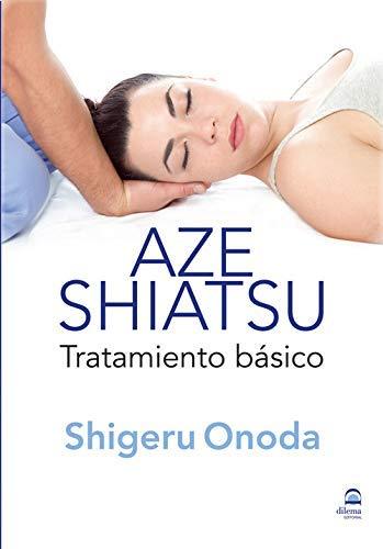 9788498272468: AZE SHIATSU.TRATAMIENTO BASICO