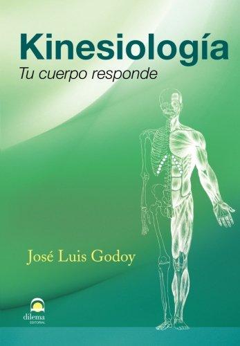 Kinesiología Tu cuerpo responde (Spanish Edition): Josà Luis Godoy