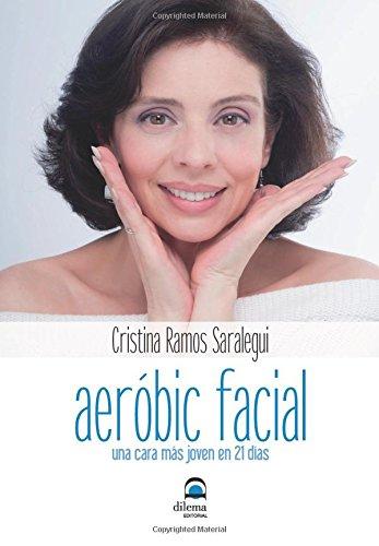 9788498272987: Aerobic facial - una cara mas joven