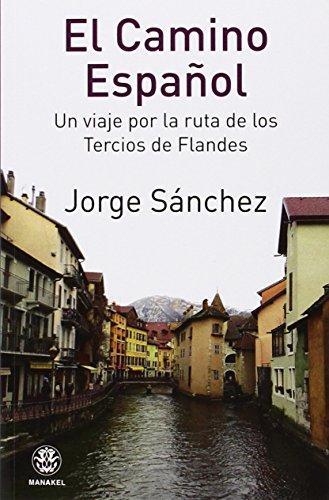 El camino español: Un viaje por la: Sánchez, Jorge
