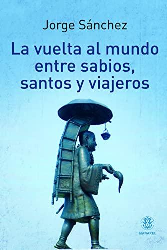 9788498273496: La vuelta al mundo entre sabios, santos y viajeros (Spanish Edition)